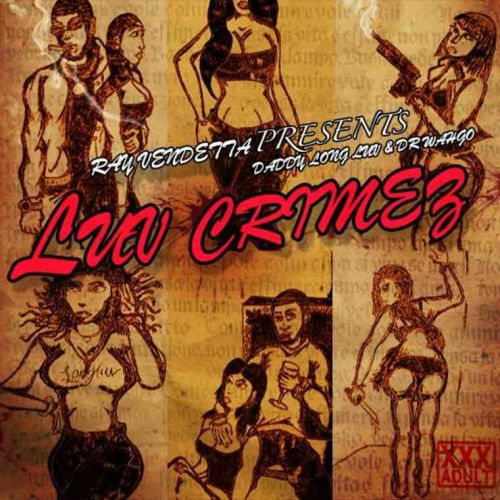 Ray Vendetta -​Daddylongluv & Dr​.​Wahgo in LUV CRIMES: Music