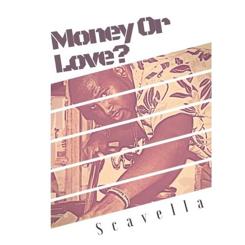Scavella – Money Or Love?: Music