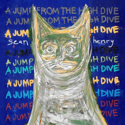 Sean Henry – A Jump From The High Dive: Music