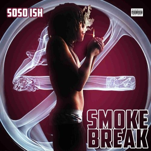SoSo Ish (Florida Artist) – Smoke Break: Music