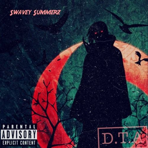 Swavey Summerz - D.T.A - Don't Trust Anybody,  EP Cover Art