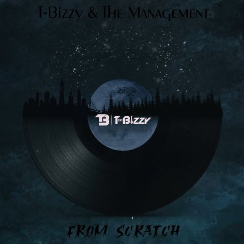 T-Bizzy & The Management – From Scratch: Music