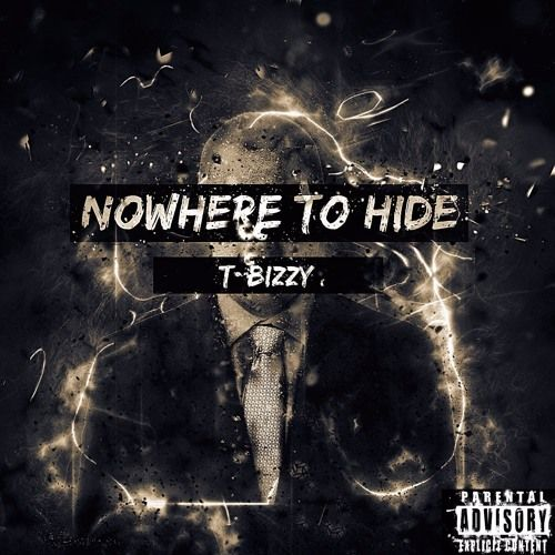 T-Bizzy – Nowhere to Hide: Music