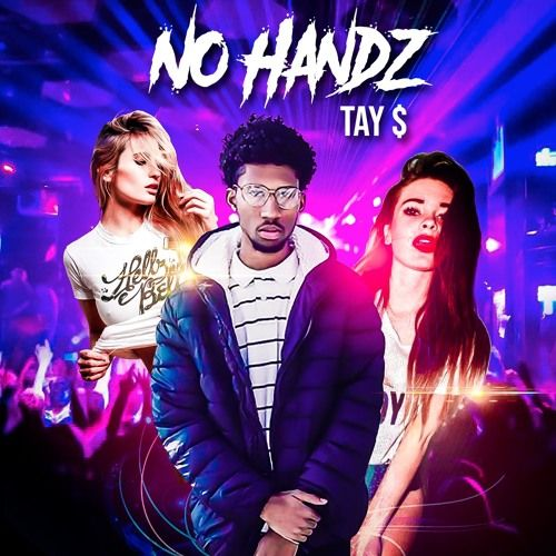 Tay money - No Handz,  Mixtape Cover Art