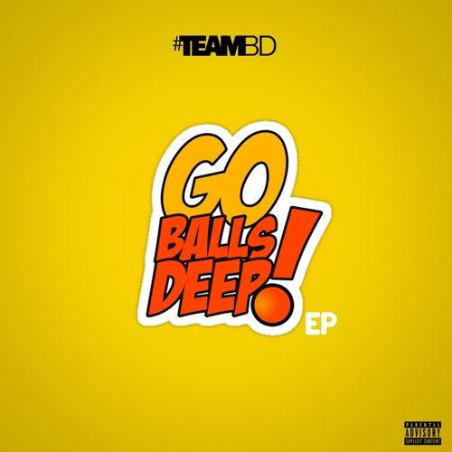 Team BD - GO BALLS DEEP,  Mixtape Cover Art