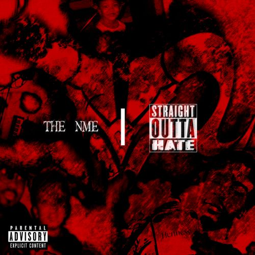 The__NME – Straight Outta Hate: Music