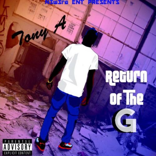 Tony A - Return of The G Vol.1,  Mixtape Cover Art