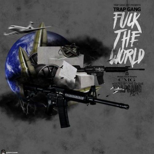 Trap Gang - Fuck The World,  Mixtape Cover Art