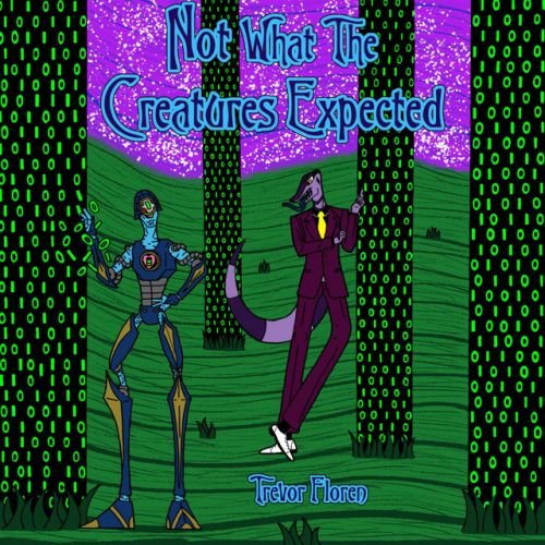 Trevor Floren – Not What The Creatures Expected: Music