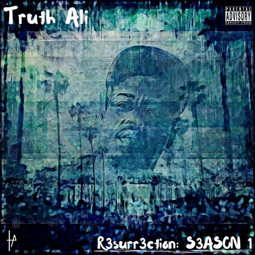 Truth Ali  - Resurrection Season 1,  Album Cover Art