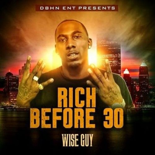 Wise Guy – Rich Before 30: Music