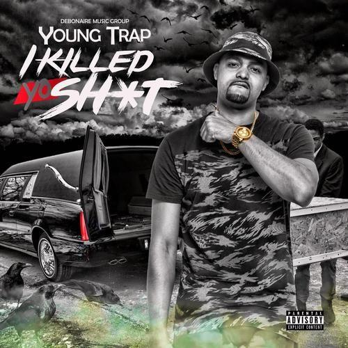 Young Trap – I Killed Yo Shit: Music